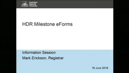 HDR Milestone eForms Information Session