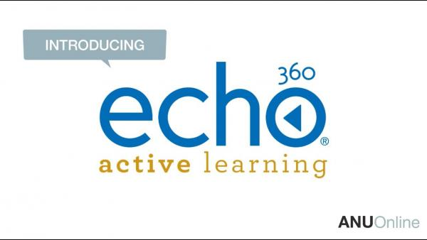 Echo360 Active Learning Platform - ANU Online