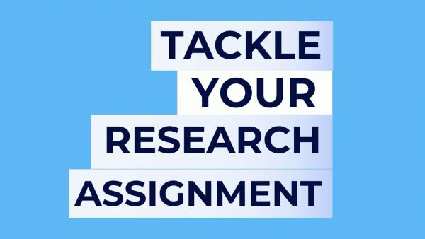 Tackle Your Research Assignment